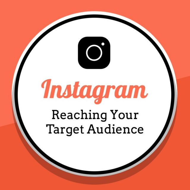 Instagram: Reaching Your Target Audience There (Exclusive How-to) blog post